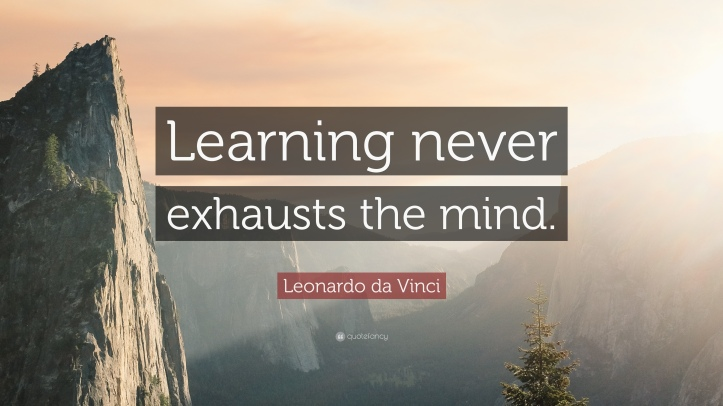 10318-Leonardo-da-Vinci-Quote-Learning-never-exhausts-the-mind.jpg